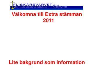 Välkomna till Extra stämman 2011