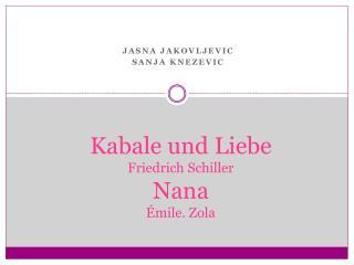 Kabale und Liebe Friedrich Schiller Nana Émile. Zola