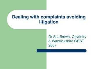 Dealing with complaints avoiding litigation