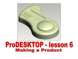 ProDESKTOP - lesson 6