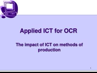 Applied ICT for OCR