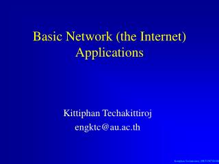 Basic Network (the Internet) Applications