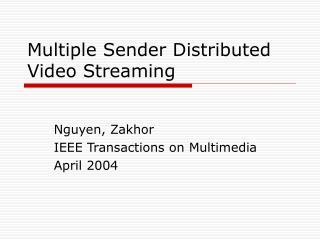 Multiple Sender Distributed Video Streaming