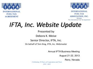 Presented by  Debora K. Meise Senior Director, IFTA, Inc.