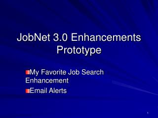 JobNet 3.0 Enhancements Prototype