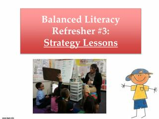 Balanced Literacy  Refresher #3:  Strategy Lessons