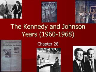The Kennedy and Johnson Years (1960-1968)