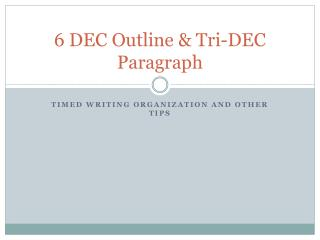 6 DEC Outline & Tri-DEC Paragraph