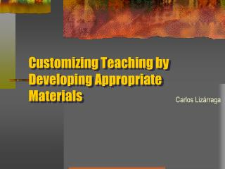 Customizing Teaching by Developing Appropriate Materials