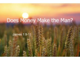 Does Money Make the Man?