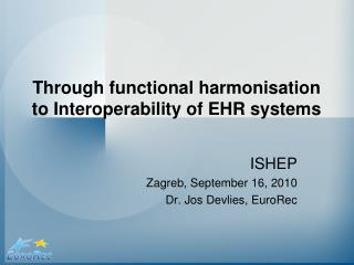 Through functional harmonisation to Interoperability of EHR systems