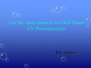 Use the same contacts for GaN based UV Photodetectors