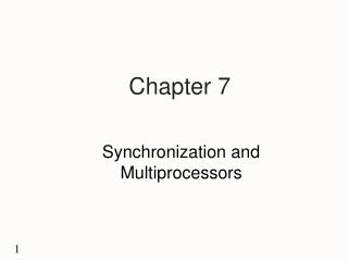 Synchronization and Multiprocessors