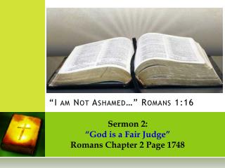 �I am Not Ashamed�� Romans 1:16