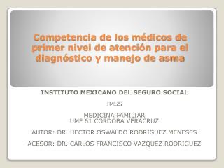 Competencia de los médicos de primer nivel de atención para el diagnóstico y manejo de asma