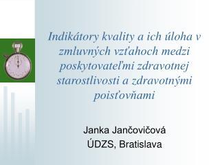 Janka Jančovičová ÚDZS, Bratislava