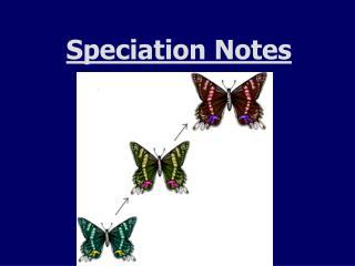 Speciation Notes