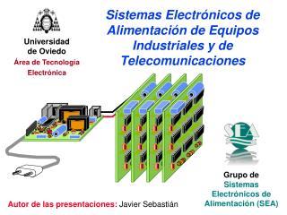Sistemas Electrónicos de Alimentación de Equipos Industriales y de Telecomunicaciones