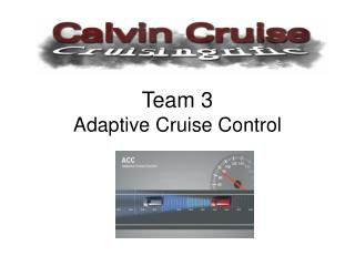 Team 3 Adaptive Cruise Control