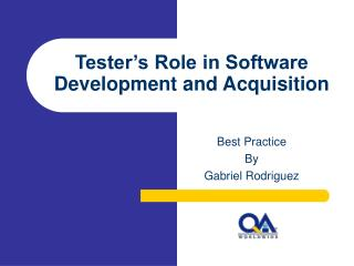 Tester�s Role in Software Development and Acquisition