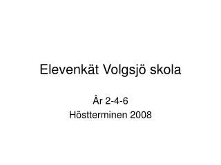 Elevenkät Volgsjö skola