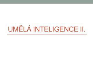 Umělá Inteligence II.