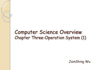 Computer Science Overview Chapter Three-Operation System (1)