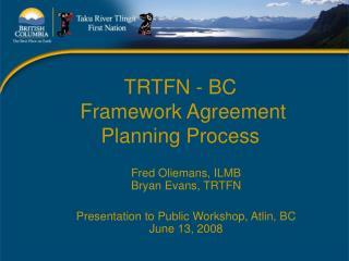 TRTFN - BC  Framework Agreement Planning Process