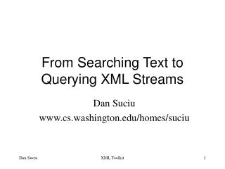 From Searching Text to Querying XML Streams