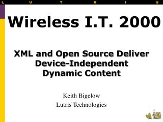 XML and Open Source Deliver  Device-Independent  Dynamic Content