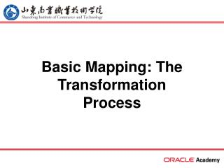 Basic Mapping: The Transformation Process