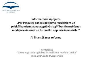 3-pīlāru finansējuma modelis: stabilitāte/rezultāti/attīstība