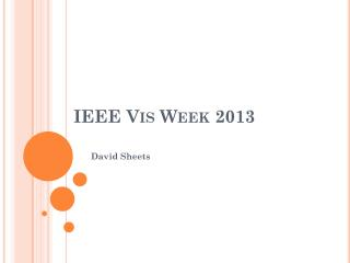 IEEE Vis Week 2013