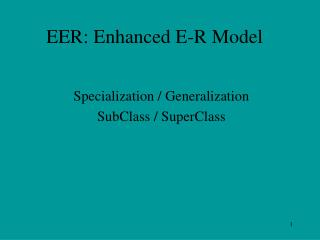 EER: Enhanced E-R Model