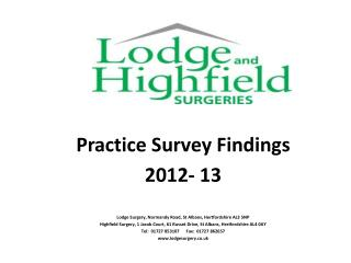 Practice Survey Findings 2012- 13 Lodge Surgery, Normandy Road, St Albans, Hertfordshire AL3 5NP