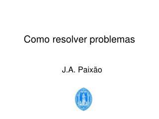 Como resolver problemas