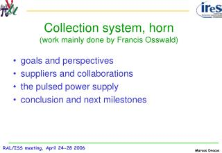 Collection system, horn (work mainly done by Francis Osswald)