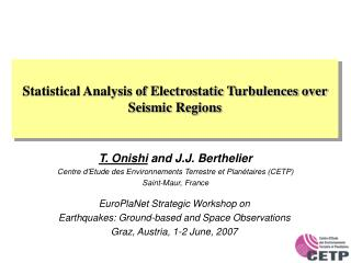 Statistical Analysis of Electrostatic Turbulences over Seismic Regions