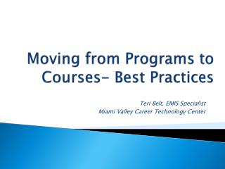 Moving from Programs to Courses- Best Practices