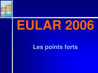 EULAR 2006 Les points forts
