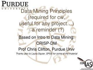 Data Mining Principles  (required for cw,  useful for any project�) - a reminder (?)