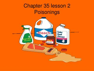 Chapter 35 lesson 2 Poisonings