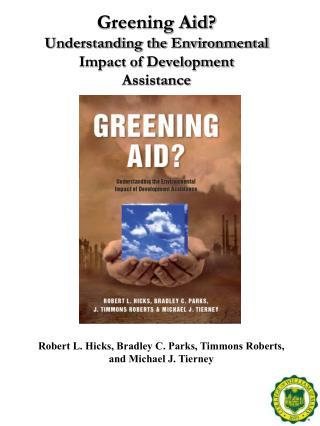 Greening Aid? Understanding the Environmental Impact of Development Assistance