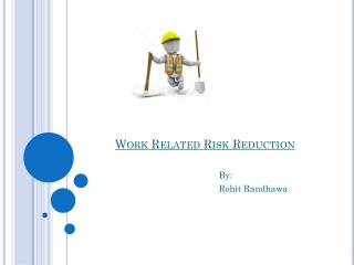 Work Related Risk Reduction