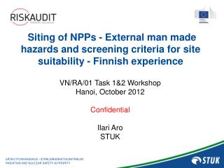 VN/RA/01 Task 1&2 Workshop Hanoi, October 2012 Confidential Ilari Aro STUK