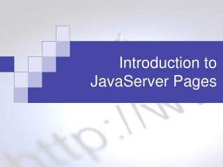 Introduction to  JavaServer Pages