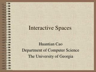 Interactive Spaces