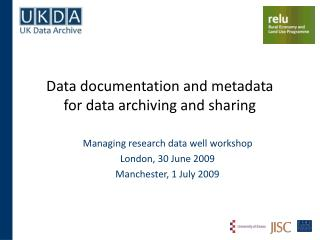Data documentation and metadata for data archiving and sharing