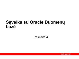 Sąveika su Oracle Duomenų bazė