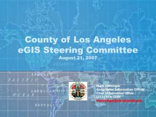 County of Los Angeles eGIS Steering Committee August 21, 2007